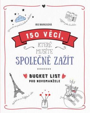 Kniha 150 vecí, ktoré musíte spoločne zažiť